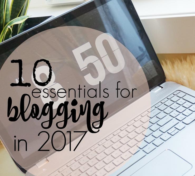 essentials for blogging in 2017