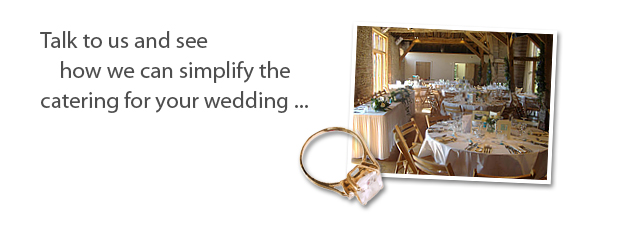 Talk to us about arranging your wedding catering