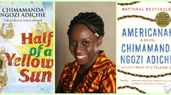 Chimamanda Ngozi Adichie: Americanah & Half of A Yellow Sun