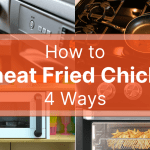 "4 photos, one in each corner. Top left is a stainless steel oven. Top right is a frying pan on a stove with oil in it. Bottom left is a white microwave oven. Bottom right is an air fryer with a glass window, there are fries inside. An orange rectangle has the text, ""How to Reheat Fried Chicken 4 Ways"" across the center of the photo."
