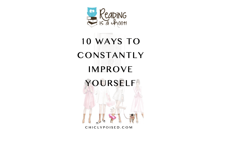 10-Ways-To-Constantly-Improve-Yourself-Chiclypoised-Chiclypoised.com
