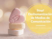 chicsocialmedia_stop_deshumanización_de _medios_de _comunicación