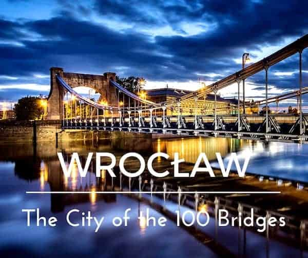The Beauty of Wrocław | The City of 100 Bridges