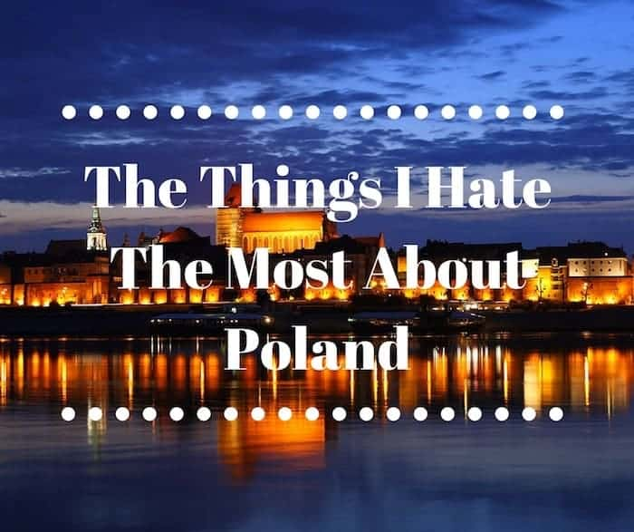 The Things I Hate The Most About Poland | Life in Poland