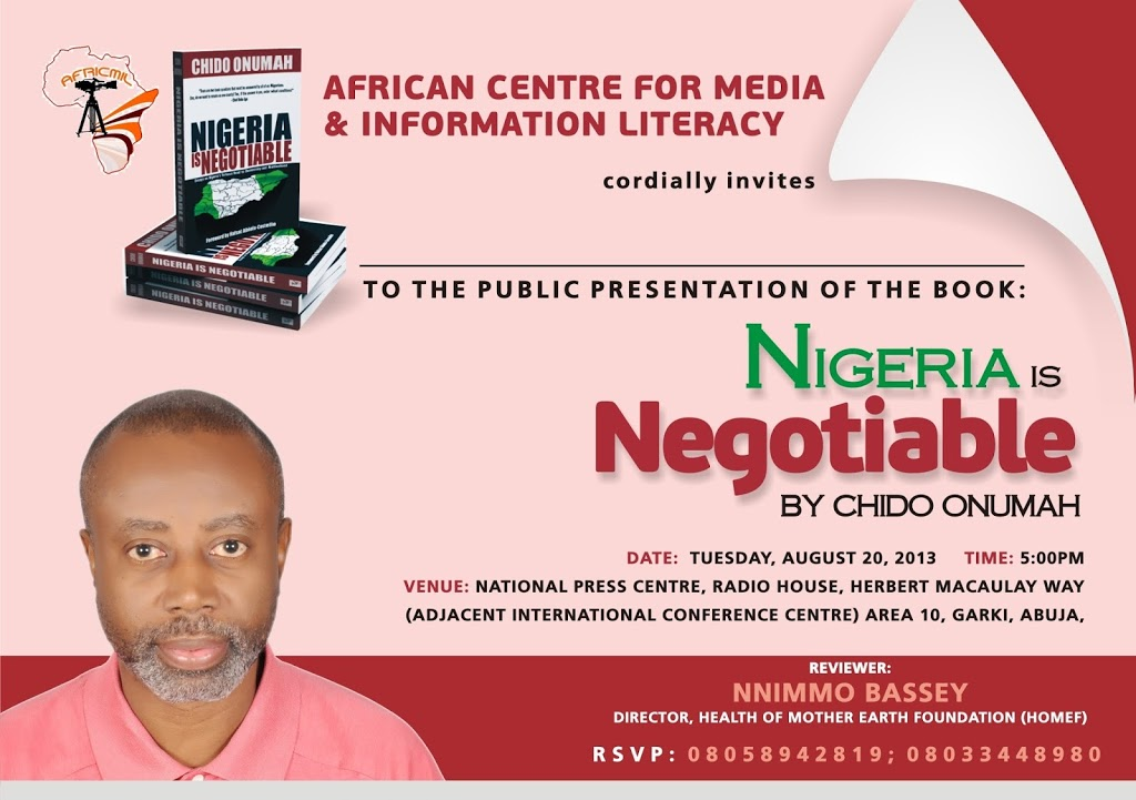 Public presentation of Nigeria is Negotiable, Tuesday, August 20, 2013 @ National Press Centre, Radio House, Abuja