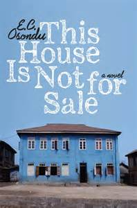 This House is Not For Sale by EC Osondu - book review: These walls can talk and it's worth a listen