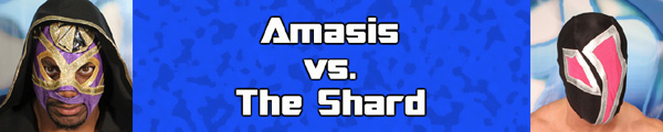 Amasis vs Shard