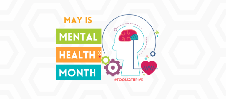 It's Mental Health Month, and MHA has Us Covered with the #Tools2Thrive Toolkit