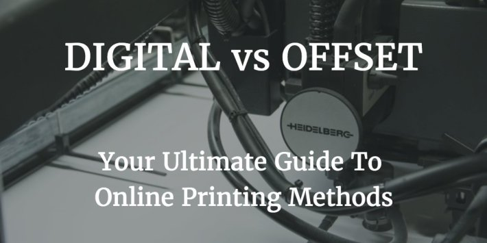 Digital VS Offset Printing: The Ultimate Guide To Printing Methods