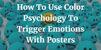 How To Use Color Psychology To Trigger Emotions With Your Poster