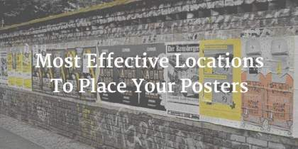 The 6 Most Effective Locations To Hang Your Posters