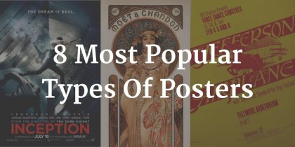 These Are The 8 Most Popular Types Of Posters