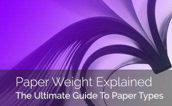 The Ultimate Guide To Choosing The Right Paper Weight