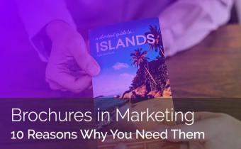 10 Reasons Why Your Business Needs an Awesome Brochure