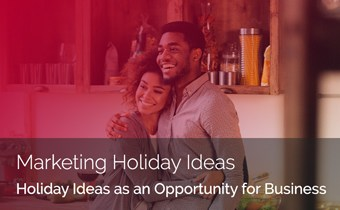 Holiday Ideas as an Opportunity for Business: How to Effectively Use Them