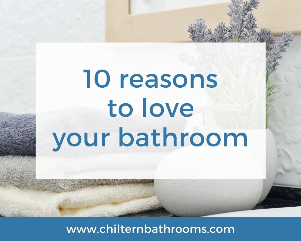 10 Reasons To Love Your Bathroom