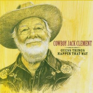 Cowboy Jack Clement I Guess Things Happen That Way