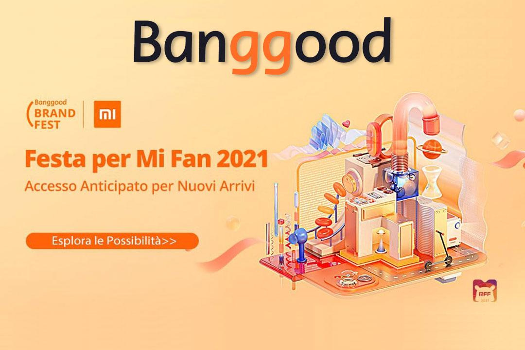 Banggood Mi Fan Festival 2021: ecco i super sconti sui prodotti Xiaomi!