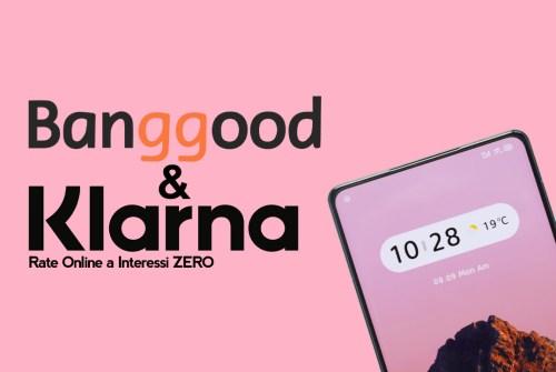 Pagamenti a rate su Banggood grazie a Klarna: interessi ZERO!