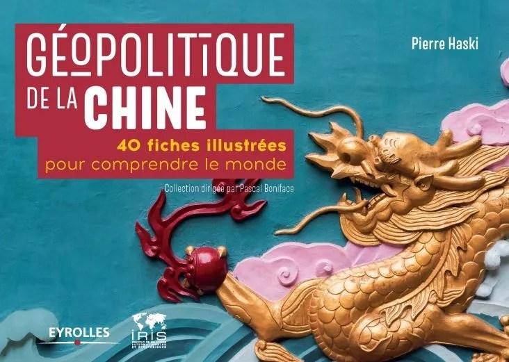 Géopolitique de la Chine. 40 fiches illustrées