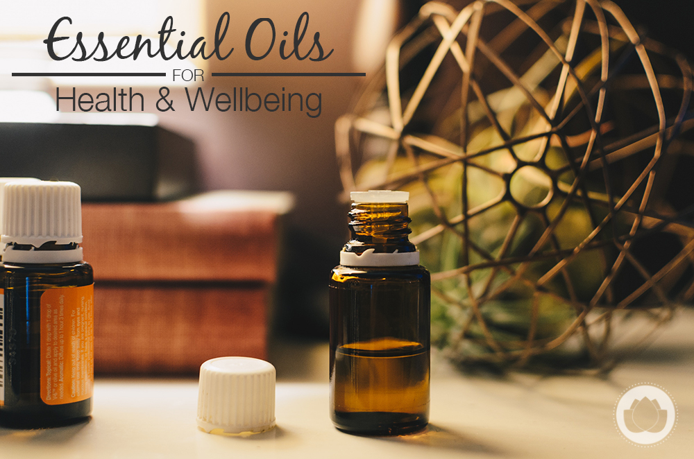 Essential Oils for Health & Wellness