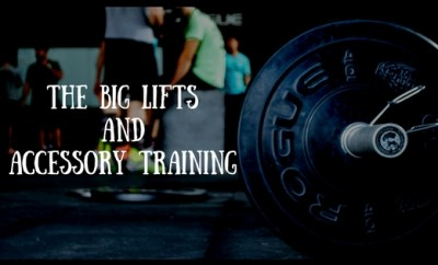 Big lifts and accessory exercises
