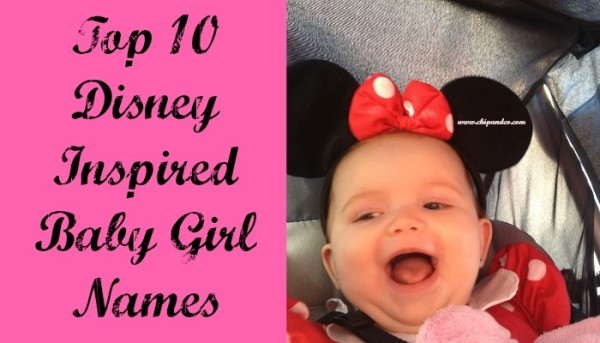 top 10 disney inspired baby girl names chip and co