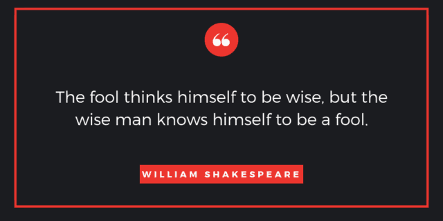 A quote about the difference between a wise man and a fool.