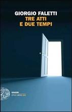 tre atti e due tempi di Giorgio Faletti