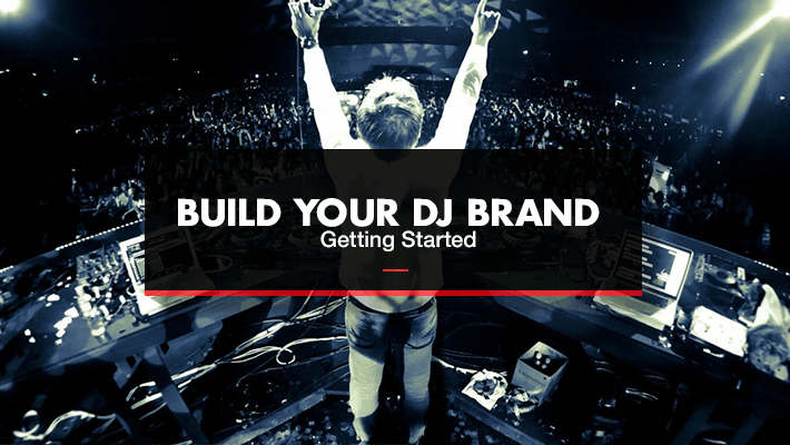 Build Your DJ Brand: Getting Started