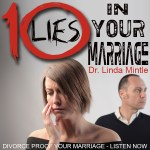 10 Lies In Your Marriage – Dr. Linda Mintle