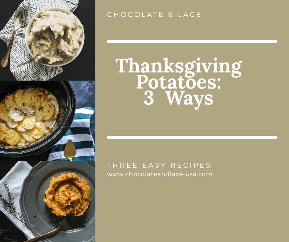 Thanksgiving Potatoes: 3 Ways