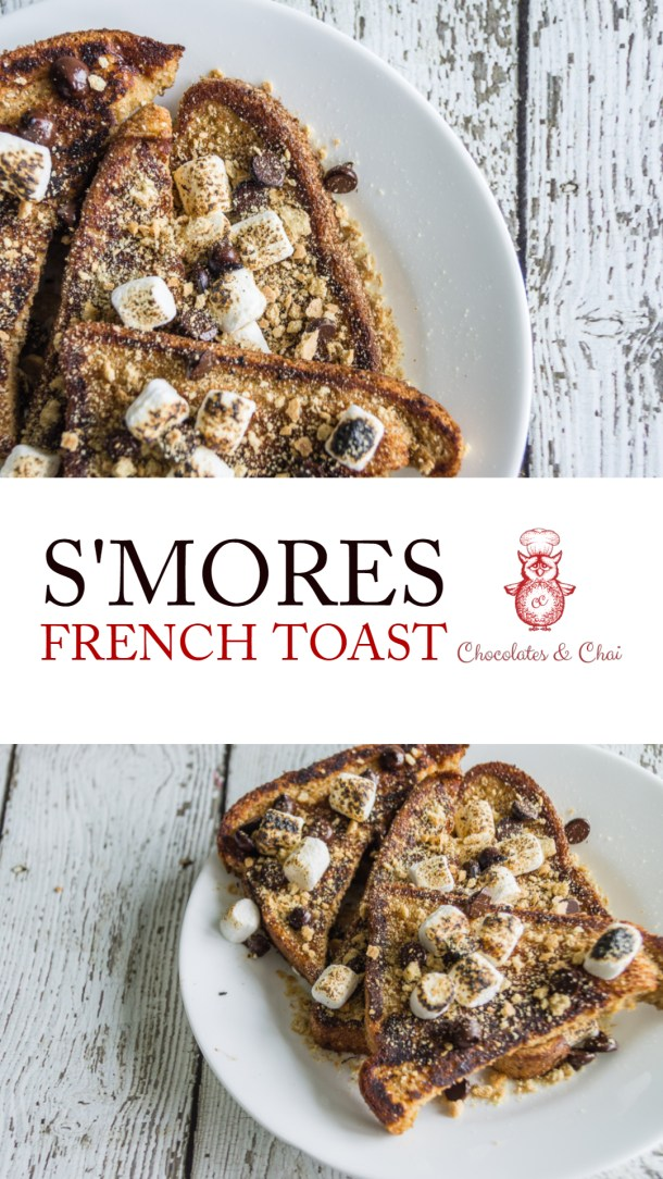 An image consisting of two photos of S'mores French Toast separated by the post title, and Chocolates & Chai logo.