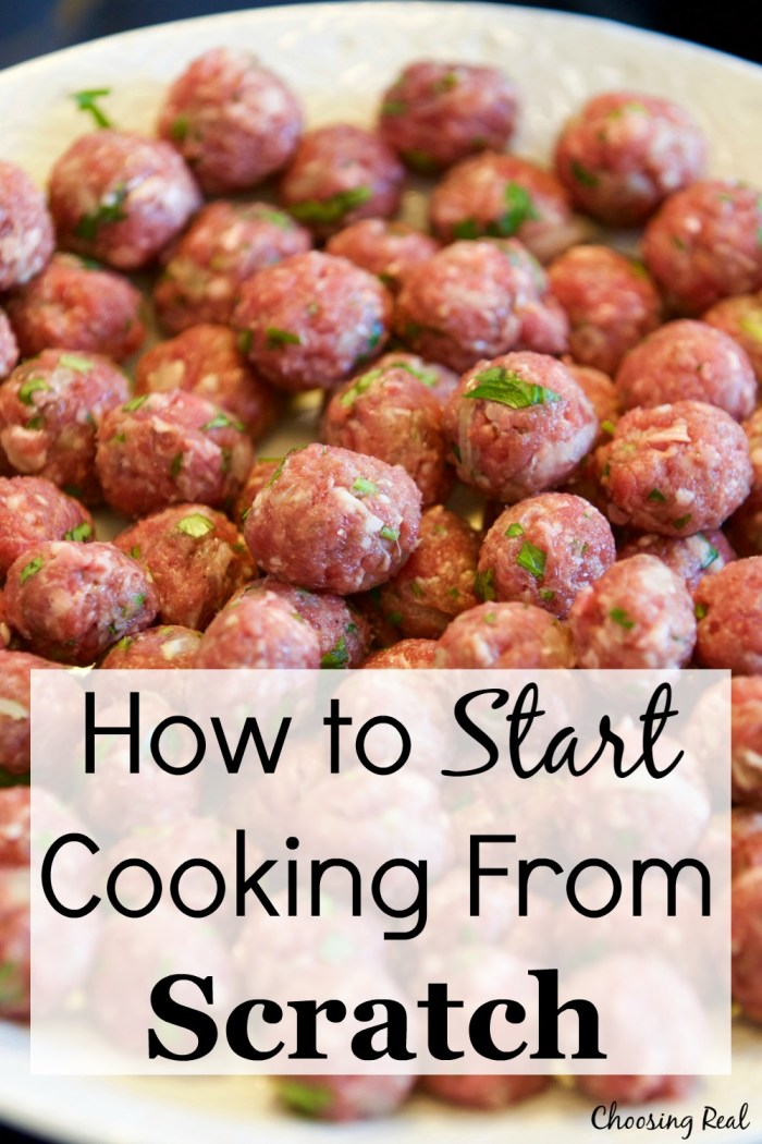 Cooking from scratch hasn't always come easy to me. Here are some tips from my own experience for when you don't know where to start to cook from scratch.