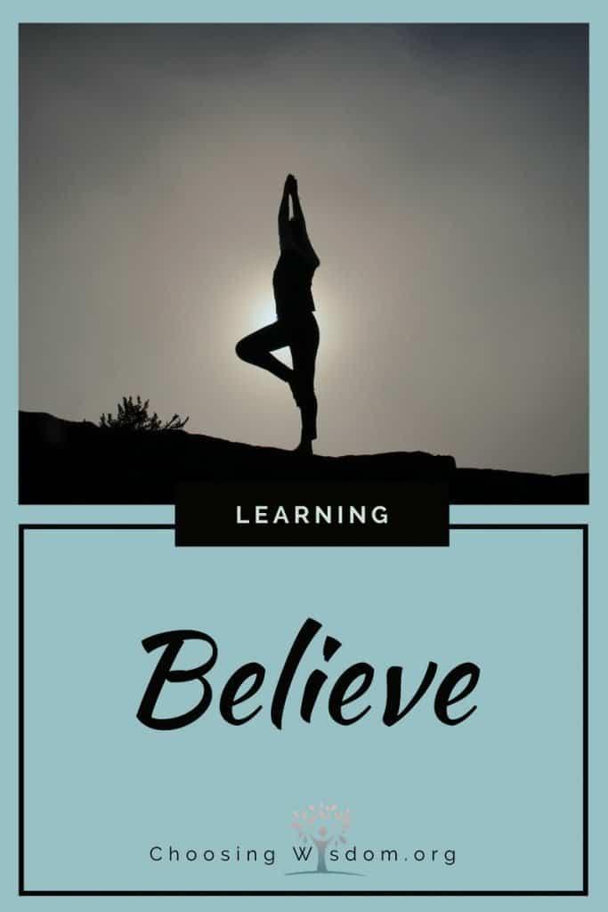 Believe - Choosing Wisdom