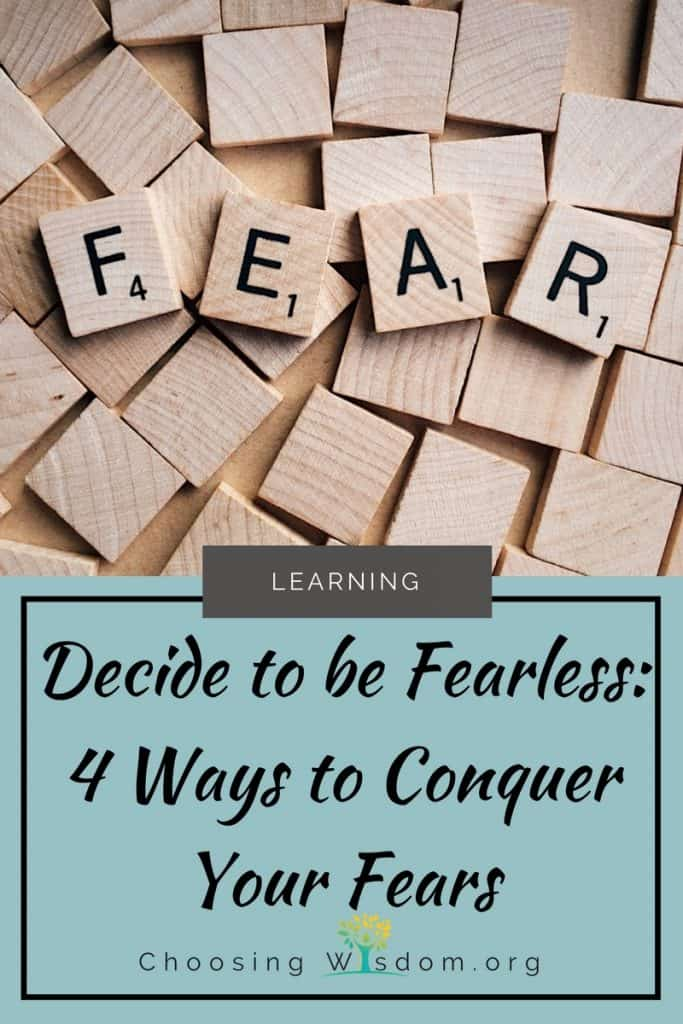 Decide to be Fearless: 4 Ways to Conquer your Fears