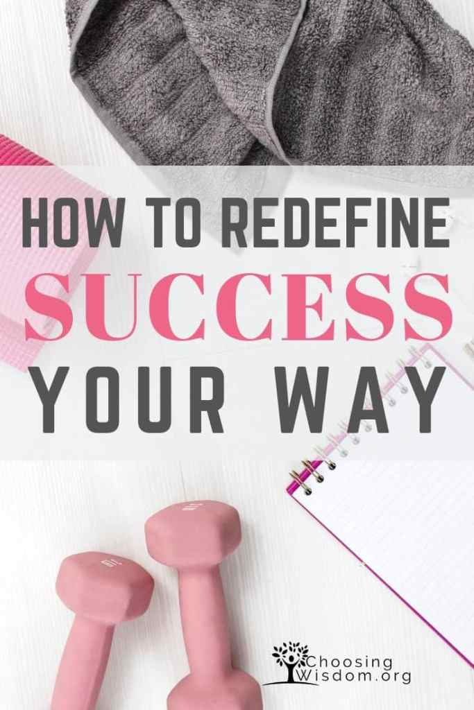 How to Redefine Success Your Way