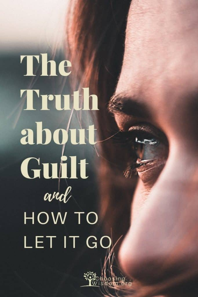 Truth about guilt and how it can help to let it go.
