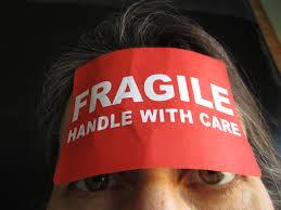 Am i really so fragile