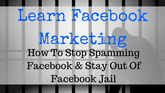 Learn Facebook Marketing And Stop Spamming Groups