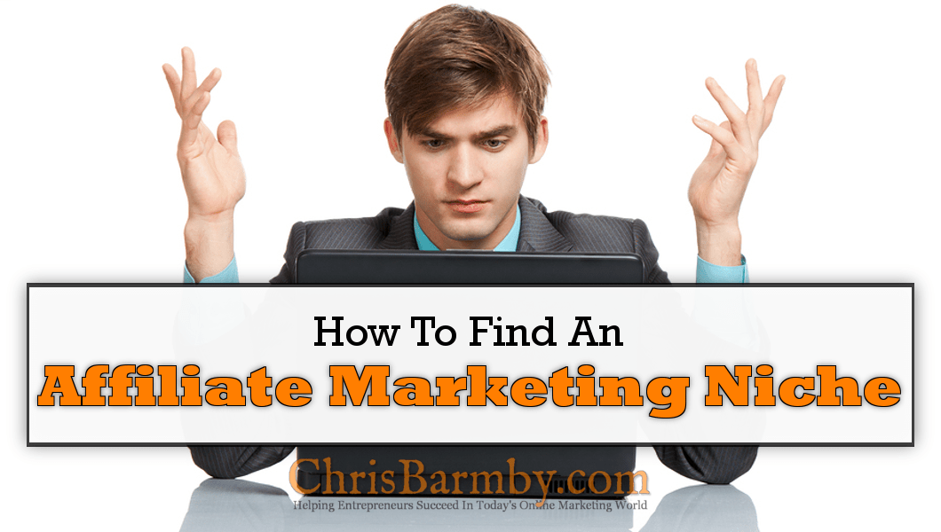 How To Find An Affiliate Marketing Niche