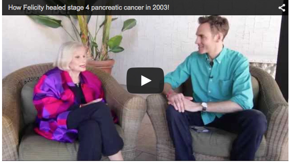 How Felicity healed stage 4 pancreatic cancer in 2003