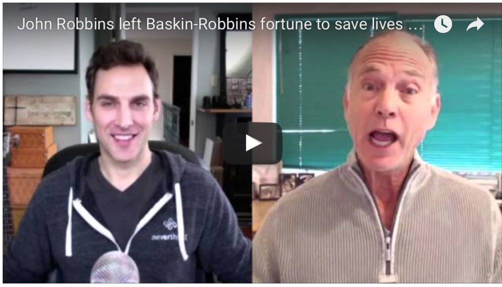 John Robbins Left Baskin-Robbins Fortune to Save Lives with Plant-Based Nutrition
