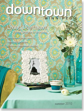 Downtown Winnipeg Magazine - Summer 2010