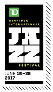 2017 TD Winnipeg International Jazz Festival
