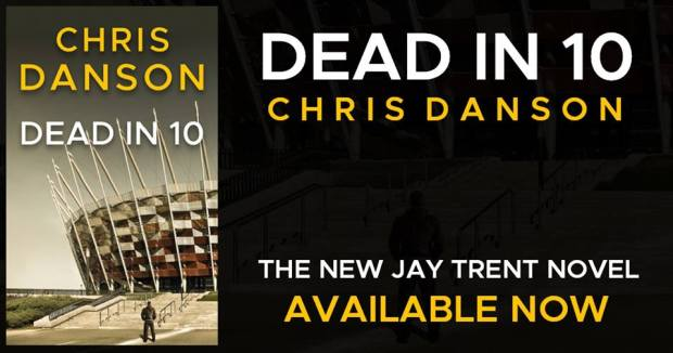 Dead in 10 by Chris Danson - available now on at the Kindle Store.