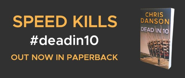 Dead in 10 - out now in paperback