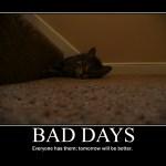 Motivational Poster: BAD DAYS