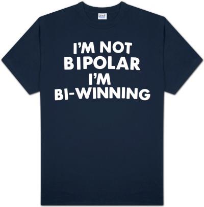 I'm not bipolar I'm bi-winning t-shirt from AllPosters.com