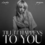 Lady-Gaga-Till-It-Happens-to-You-Lyrics2